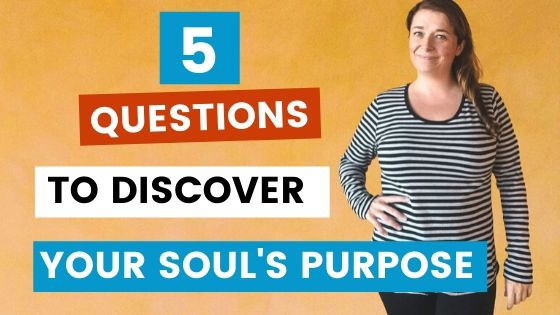 Questions To Discover Your Soul's Purpose