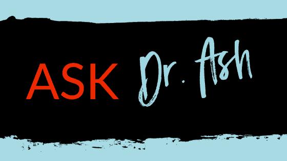 Ask Dr Ash